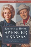 """""""Kenneth & Helen Spencer of Kansas: Champions of Culture & Commerce in the Sunflower State"""""""