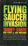 Flying Saucer Invasion by Brad Steiger