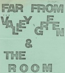 Far From The Valley of Green & The Room